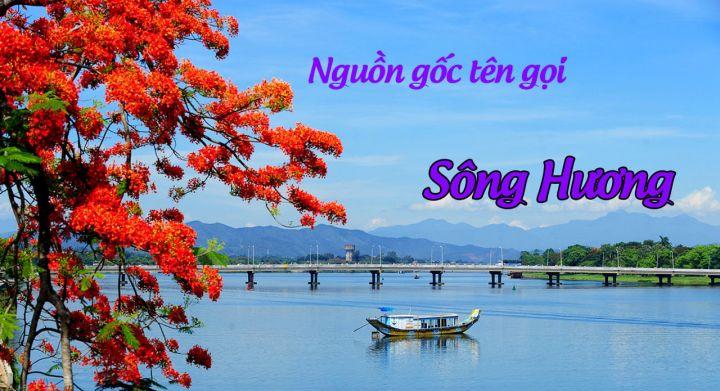 nguon-goc-ten-goi-song-huong-hue.jpg